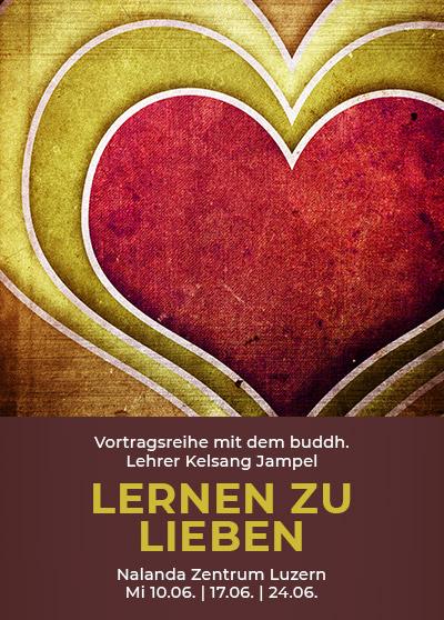"""Buddhismus Luzern - Vortragsreihe """"Lernen zu lieben"""""""