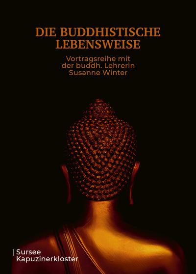 Buddhismus Meditation Sursee - Die buddhistische Lebensweise