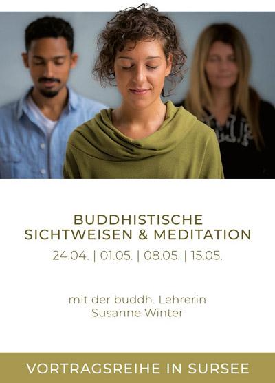 Buddhismus Meditation Sursee - Sichtweisen und Meditation