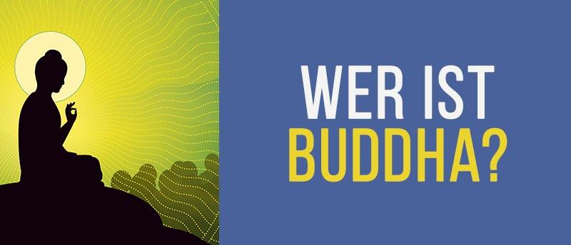 Definition Buddhismus - Wer ist Buddha
