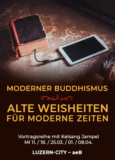 Vortrag Buddhismus - Luzern - Alte Weisheiten fuer moderne Zeiten